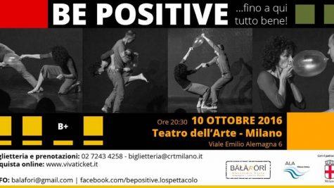 """""""BE POSITIVE"""" A Teatro, E Noi Con Lui"""